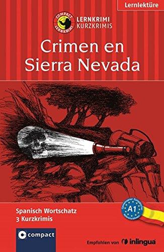 Crimen en Sierra Nevada: Lernkrimi Spanisch. Grundwortschatz - Niveau A1 (Lernkrimi Kurzkrimis)
