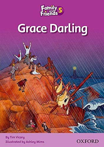 Family and Friends Readers 5: Family & Friends 5. Grace Darling (Family & Friends Readers) - 9780194802864