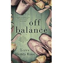 Off Balance (Ballet Theatre Chronicles) (Volume 1) by Terez Mertes Rose (2015-04-20)