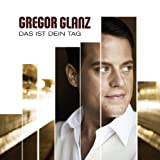 Songtexte von Gregor Glanz - Das ist dein Tag