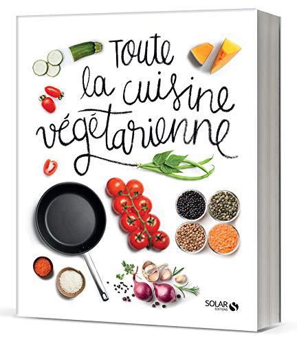 Toute la cuisine végétarienne par Céline DE CEROU, Céline Mennetrier