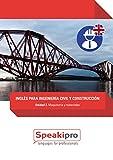 Inglés para Ingeniería Civil y Construcción (Unidad 2): Maquinaria y Materiales (Speakipro - Inglés para Ingeniería Civil y Construcción)