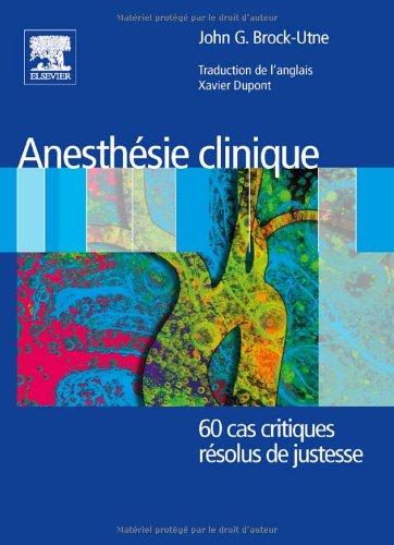 Anesthésie clinique : 60 cas critiques résolus de justesse (Ancien Prix éditeur : 42 euros)