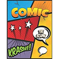 The Blank Comic Book: A Large Sketchbook for Kids and Adults, Create Your Own Comics - Manga and Anime, Variety of Templates Blank Pages Book Drawing
