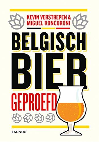 Belgisch bier: Getest en geproefd por Kevin Verstrepen