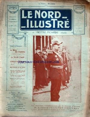NORD ILLUSTRE (LE) [No 24] du 15/12/1913 - LA REINE DES CITADELLES PAR CROQUEZ -LA GRANDE FRAUDE PAR GUILLAUME -LE GENERAL FRANCHET D'ESPEREY ET LE MAROC -QUAND CHEVILLIARD MET SES BRETELLES PAR BOULEZ -YVETTE GUILBERT -LA SOCIETE DES LONGUES PIPES PAR RENARD -HISTOIRE D'UN RAYON DE LUNE PAR MADY -LE NOUVEAU COMMANDANT DU 1ER CORPS D'ARMEE / LE GENERAL FRANCHET D'ESPEREY