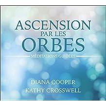Ascension par les orbes - Méditations guidées - Livre audio 2CD