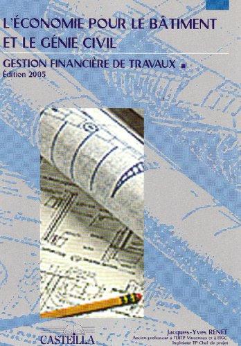 Economie du bâtiment et du génie civil : gestion financière de travaux