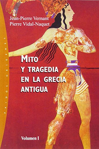 mito-y-tragedia-en-la-grecia-antigua-vol-1-orgenes