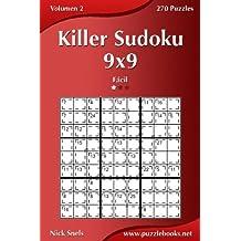 Killer Sudoku 9x9 - Fácil - Volumen 2 - 270 Puzzles: Volume 2