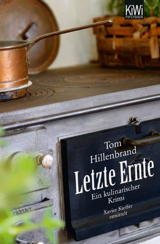 Buchseite und Rezensionen zu 'Letzte Ernte. Ein kulinarischer Krimi' von Tom Hillenbrand