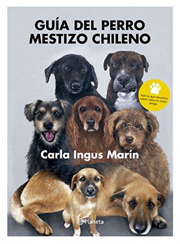 Guía del perro mestizo chileno por Carla Ingus