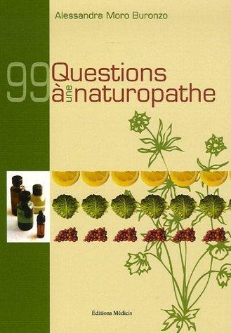 Portada del libro 99 Questions à une naturopathe de Moro Buronzo. Alessandra (2006) Broché
