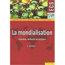 LA MONDIALISATION. Genèse, acteurs et enjeux, 2ème édition