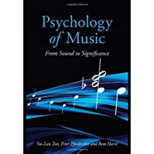 Psychology of Music: From Sound to Significance by Siu-Lan Tan (2010-05-11)