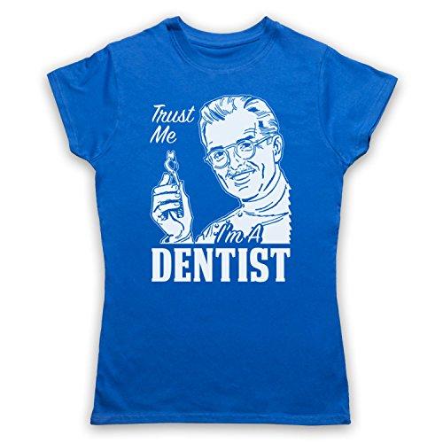 Trust Me I'm A Dentist Funny Work Slogan Damen T-Shirt Blau