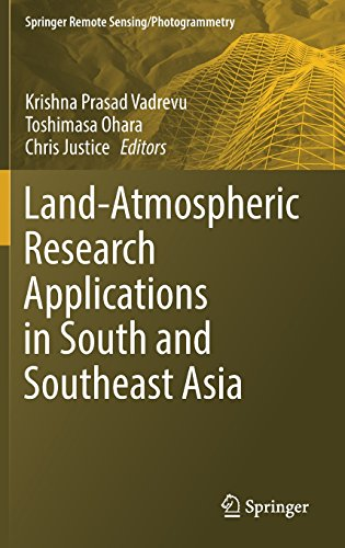 Land-Atmospheric Research Applications in South and Southeast Asia (Springer Remote Sensing/Photogrammetry)