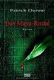 Das Maya-Ritual - Patrick Dunne