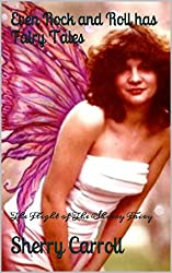 Even Rock and Roll has Fairy Tales: The Flight of The Sherry Fairy