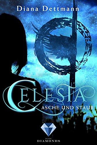 Celesta: Asche und Staub (Band 1)