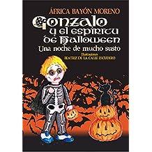 Gonzalo y el espíritu de Halloween: Una noche de mucho susto (Cuentos Halloween)