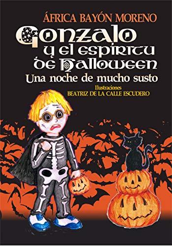 (Gonzalo y el espíritu de Halloween: Una noche de mucho susto (Cuentos Halloween) (Spanish Edition))