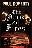 The Book of Fires: A Medieval mystery (A Brother Athelstan Medieval Mystery 14)
