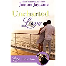 Uncharted Love (Love, Take Two Book 3)