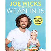 ‏‪Wean in 15: Up-to-date Advice and 100 Quick Recipes‬‏