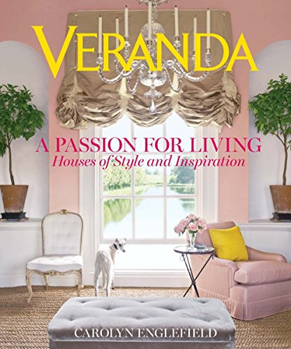 Veranda A Passion for Living: Houses of Style and Inspiration por Carolyn Englefield