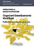 Organismi geneticamente modificati. Profili di diritto comparato ed europeo