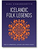 Icelandic Folk Legends: Tales of apparitions, outlaws and things unseen
