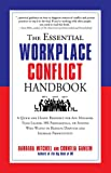 Essential Workplace Conflict Handbook: A Quick and Handy Resource for Any Manager, Team Leader, HR Professional, or Anyone Who Wants to Resolve Disputes and Increase Productivity