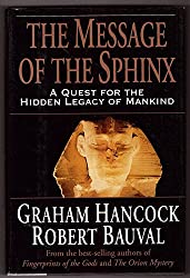 The Message of the Sphinx A Quest for the Hidden Legacy of Mankind