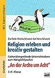 Brigg: Religion/Ethik - Grundschule: Religion erleben und kreativ gestalten: Fächerübergreifende Unterrichtsideen zum Hörspielklassiker