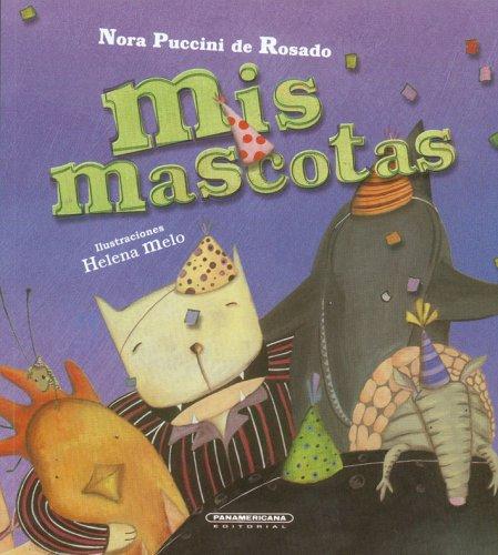 Mis mascotas/My Pets (Oa) por Nora Puccini de Rosado