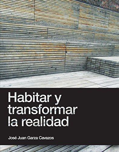 Habitar y transformar la realidad