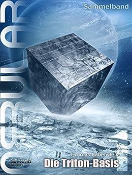 NEBULAR Sammelband 1 - Die Triton-Basis: Episode 1-5 von [Rabenstein, Thomas]