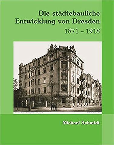 Die städtebauliche Entwicklung von Dresden 1871-1918 (Dresden Sessel)