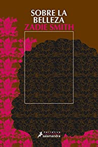 Sobre la belleza par Zadie Smith