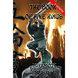 A Book of Five Rings (ILLUSTRATED): The Classic Guide to Strategy (English Edition)