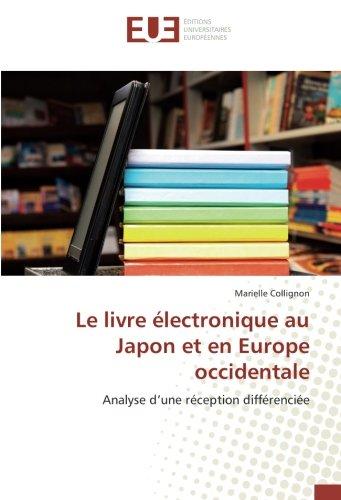 Le livre electronique au Japon et en europe occidentale: Analyse d'une reception diffèrenciee par Marielle Collignon