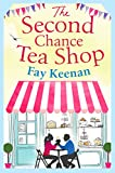 The Second Chance Tea Shop (Little Somerby) by Fay Keenan