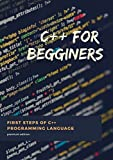 C ++ For Beginners: First steps of C ++ Programming Language