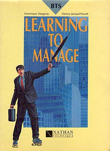 Learning to manage : BTS, IUT, classes préparatoires aux grandes écoles commerciales...