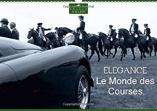 Le Monde des Courses ELEGANCE 2015: Photos d'Art de Capella MP sur l'elegance du monde des courses, des chevaux, sur les hippodromes de France Galop.