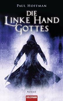 Die linke Hand Gottes: Roman (German Edition) by [Hoffman, Paul]