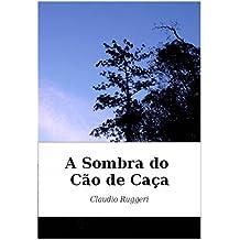 A Sombra do Cão de Caça (Portuguese Edition)