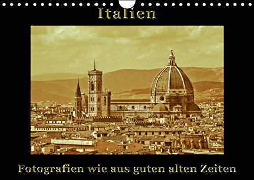 Italien - Fotografien wie aus guten alten Zeiten (Wandkalender 2019 DIN A4 quer): Italien - Fotografien wie aus guten alten Zeiten. Ein Hochwertiger ... (Monatskalender, 14 Seiten ) (CALVENDO Orte)