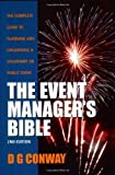 Event Manager's Bible 2e: The Complete Guide to Planning and Organising a Voluntary or Public Event by D.G. Conway (2006-06-30)